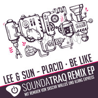 Lee & Sun - Placid & Be Like Remix EP