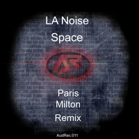 La Noise - Space (Paris Milton Remix)