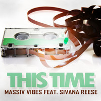Massiv Vibes feat. Sivana Reese - This Time