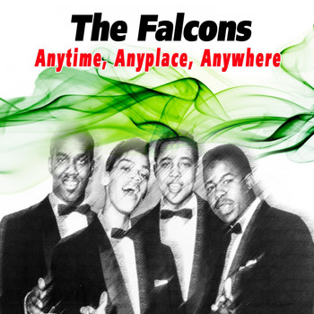 The Falcons - Anytime, Anyplace, Anywhere