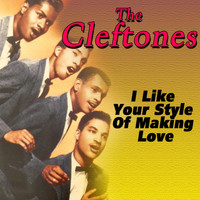 The Cleftones - I Like Your Style of Making Love