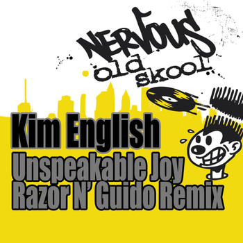 Kim English - Unspeakable Joy - Razor N' Guido Remix