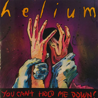 Helium - You Can't Hold Me Down