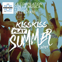 Artisti vari - Kiss Kiss Play Summer 2015