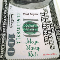 Paul Taylor - Mega Nasty Rich (Series #001) - EP