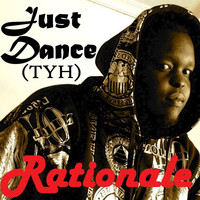 Rationale - Just Dance (TYH) - Single