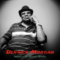 Derrick Morgan - What a Bam Bam