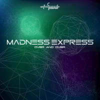 Madness Express - Over and Over