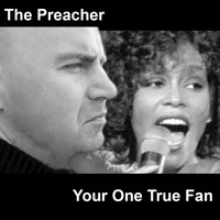 The Preacher - Your One True Fan - Single