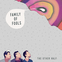 The Other Half - Family of Fools