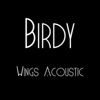 Birdy - Wings Acoustic