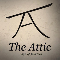 The Attic - Age of Fourteen