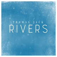Thomas Jack - Rivers