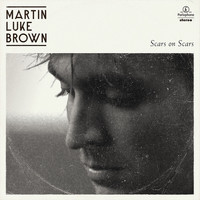 Martin Luke Brown - Scars On Scars
