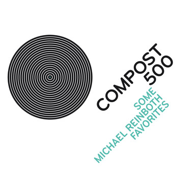 Various Artists - Compost 500 - Some Michael Reinboth Favourites