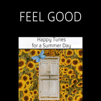 5 Alarm Various Artists - Feel Good: Happy Tunes for a Summer Day