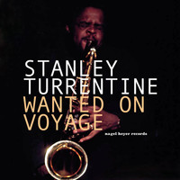 Stanley Turrentine - Wanted On Voyage