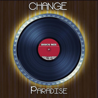 Change - Paradise (Disco Mix - Original 12 Inch Version)