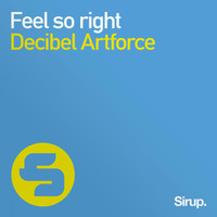 Decibel Artforce - Feel so Right