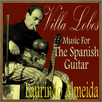 Laurindo Almeida - Villa Lobos, Music For The Spanish Guitar
