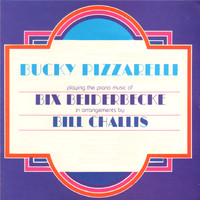 Bucky Pizzarelli - Bucky Pizzarelli Playing the Piano Music of Bix Beiderbecke