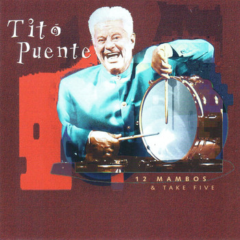 Tito Puente - 12 Mambos & Take Five
