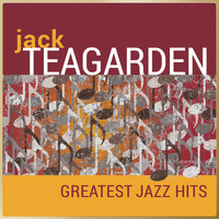Jack Teagarden And His Orchestra - Jack Teagarden - Greatest Jazz Hits