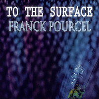 Franck Pourcel - To The Surface