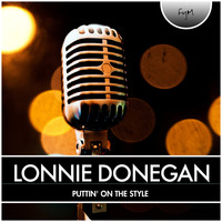 Lonnie Donegan - Puttin' On the Style