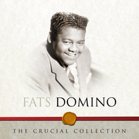 Fats Domino - The Crucial Collection - Fats Domino