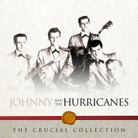 Johnny And The Hurricanes - The Crucial Collection