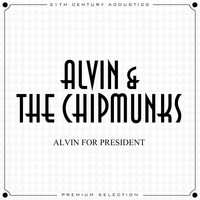 Alvin And The Chipmunks - Alvin for President