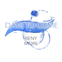 Beny More - Days To Come