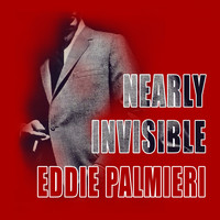 Eddie Palmieri - Nearly Invisible
