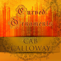 Cab Calloway - Curved Ornaments