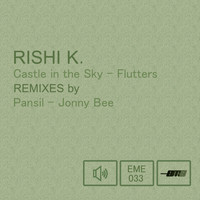 Rishi K. - Castle in the Sky / Flutters (Remixes)