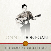 Lonnie Donegan - The Crucial Collection