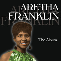 Aretha Franklin - The Album