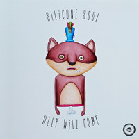 Silicone Soul - Help Will Come