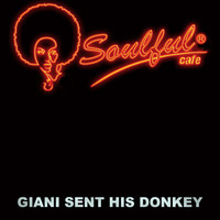 Soulful-Cafe - Giani Sent His Donkey