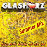 Glasherz - Ich will dich 1x 2x 3x (Summer Mix)
