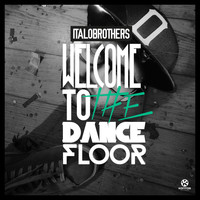 ItaloBrothers - Welcome to the Dancefloor