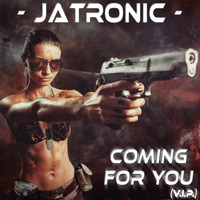 Jatronic - Coming for You (VIP)