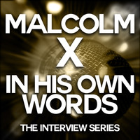 Malcolm X - Malcolm X - In His Own Words
