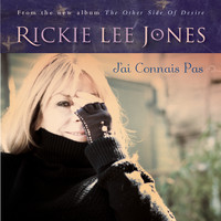 Rickie Lee Jones - J'ai Connais Pas