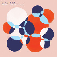 Bertrand Belin - Folle Folle Folle - Single