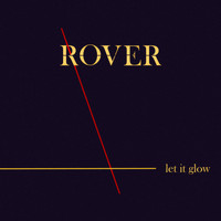 Rover - Let It Glow - Single