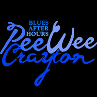 Pee Wee Crayton - Blues After Hours (Rerecorded)