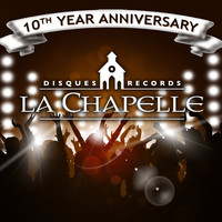 Artistes Variés - La Chapelle Records - 10th Year Anniversary