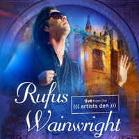 Rufus Wainwright - Rufus Wainwright: Live from the Artists Den